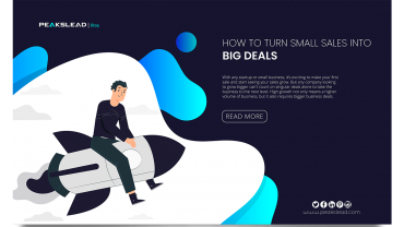 How to Turn Small Sales Into Big Deals