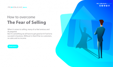How to overcome The Fear of Selling | PeaksLead